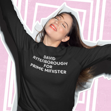 Load image into Gallery viewer, David Attenborough for Prime Minister jumper