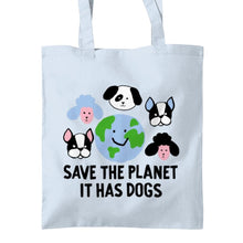Load image into Gallery viewer, Save the Planet it has dogs tote bag UK