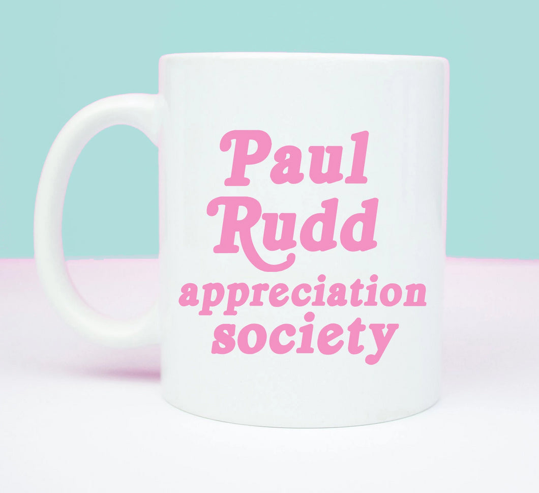 Paul Rudd appreciation society mug