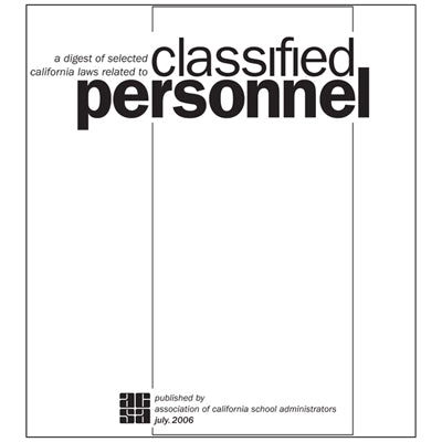 A Digest of Selected California Laws Related to Classified Personnel