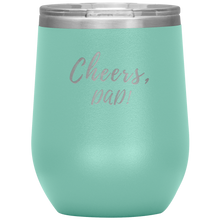 Load image into Gallery viewer, Cheers, DAD! Wine Tumbler