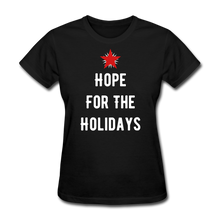 Load image into Gallery viewer, Hope For The Holidays Women's T-Shirt - black