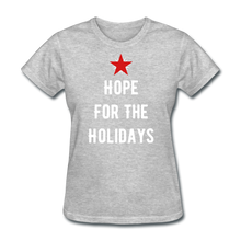 Load image into Gallery viewer, Hope For The Holidays Women's T-Shirt - heather gray