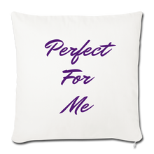 Load image into Gallery viewer, Perfect For Me Pillow - natural white