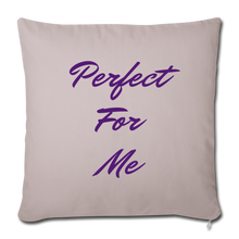 Load image into Gallery viewer, Perfect For Me Pillow - light taupe
