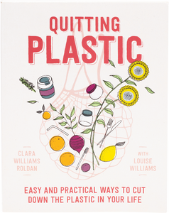 Quitting Plastic By Clara Williams Roldan with Louise Williams