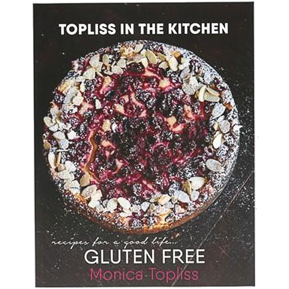 Topliss In The Kitchen (Gluten Free) By Monica Topliss