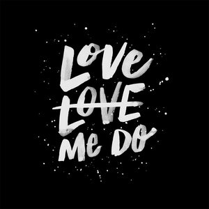 LOVE LOVE ME DO - Black