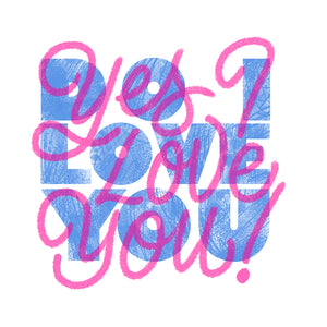 YES I LOVE YOU  - Blue