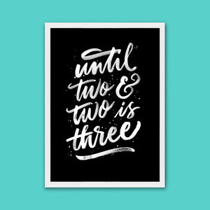 UNTIL TWO AND TWO IS THREE