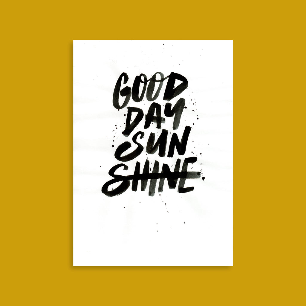 GOOD DAY SUNSHINE - ORIGINAL A4 ARTWORK