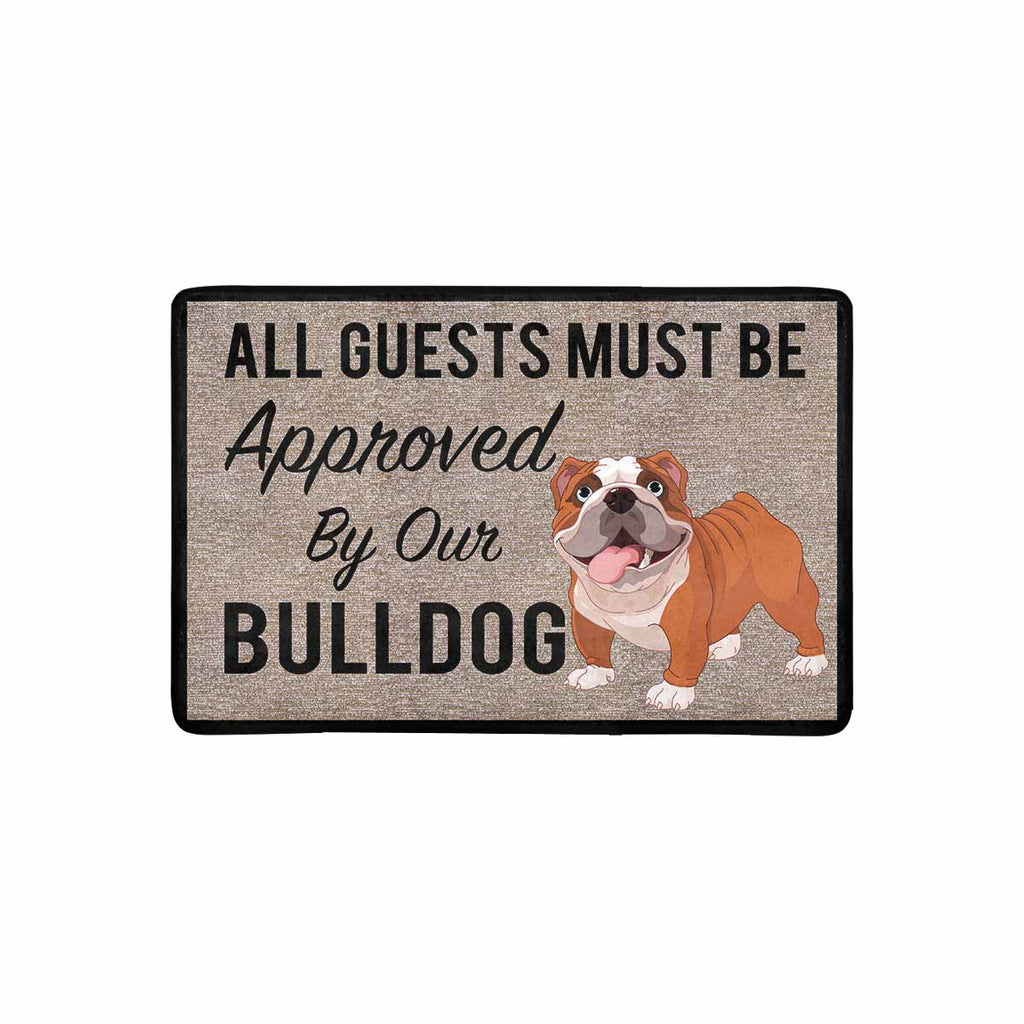 "All Guests Must Be Approved By Our BULLDOG Doormat 23.6"" x 15.7"""
