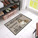 "All Guests Must Be Approved By Our COLLIE Doormat 23.6"" x 15.7"""
