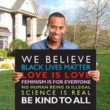 SignsOfJustice We Believe Yard Sign | Weather-Proof Corrugated Plastic Sign Material | Bright, Bold and Double Sided We Believe Political Yard Sign (We Believe - Kindness is Everything - Pack 1)