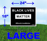 "Large 24""x18"" - Black Lives Matter Yard Sign - Printed Front & Back + 24"" Metal Stake"