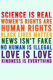 Science is Real Black Lives Matter Womens Rights LGBTQIA Kindness Rainbow Green Poster 24x36 Inch