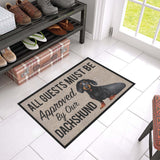 "All Guests Must Be Approved By Our DACHSHUND Doormat 23.6"" x 15.7"""