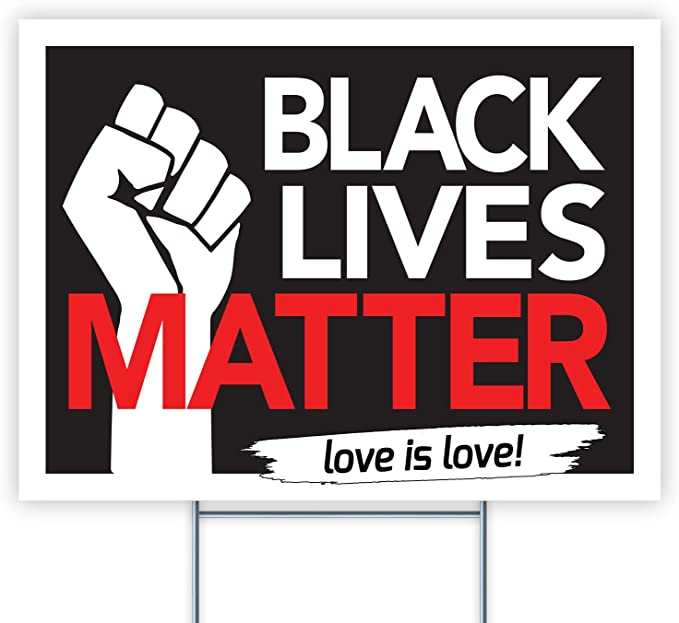 Yard Sign Black Lives Matter with Stakes, Weatherproof Plastic Protest Signs for Home Décor with Big and Bold Letters, 18 x 24 inches (#3)