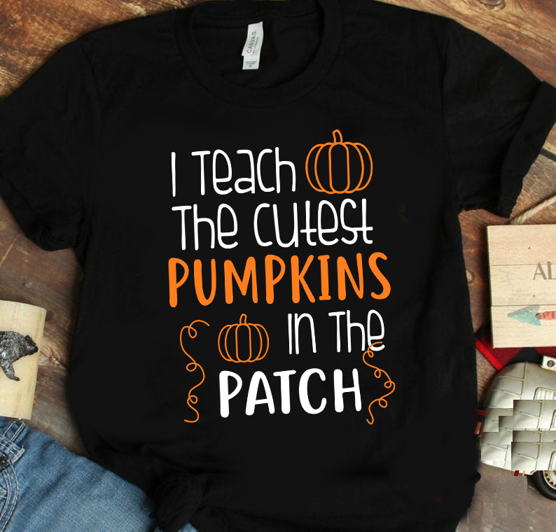 Teacher Shirts - Gift For Teacher - Teaching Shirt - I Teach the Cutest Pumpkins in the Patch Shirt-Halloween Teacher T-Shirt