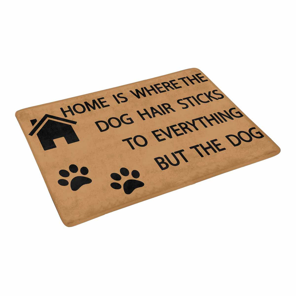 "HOME IS WHERE THE DOG HAIR Doormat 23.6"" x 15.7"""