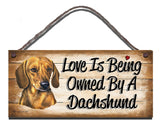 Dachshund Wooden Funny Sign Wall Plaque Gift Present Love is Being Owned By A Dachshund