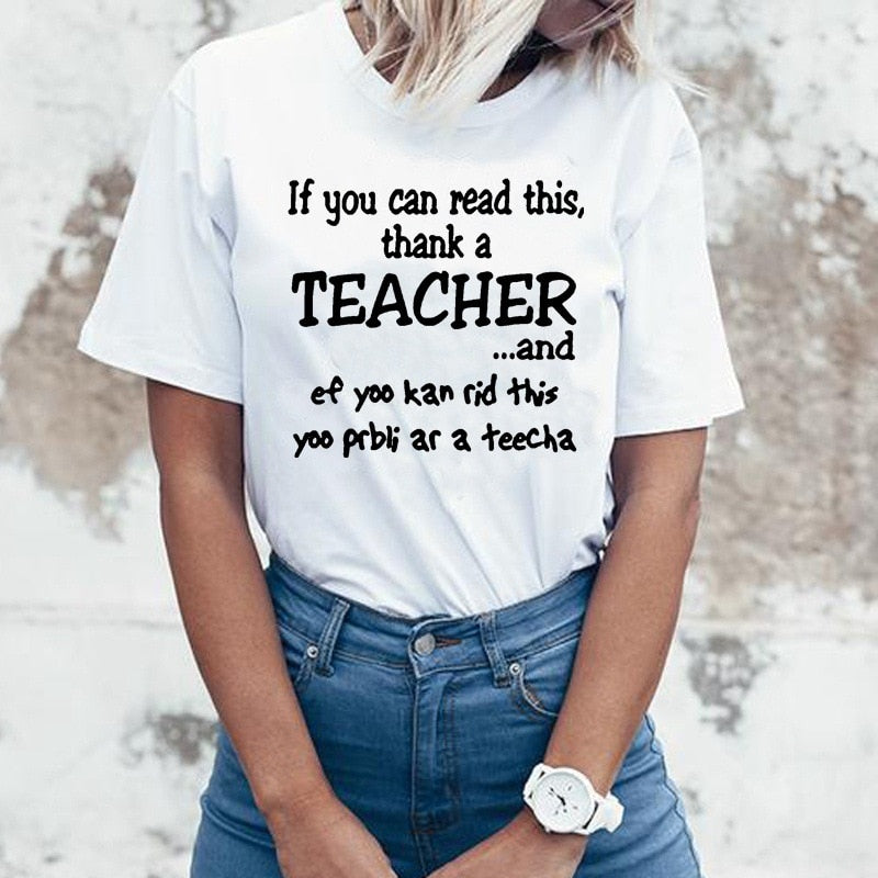 If You Can Read This Thank A Teacher Aesthetic Plus Size Women Streetwear Harajuku Womens Clothing Tshirt Tumblr Women T Shirt