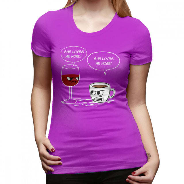 Wine Funny T-Shirt Funny Wine And Coffee Talk - She Loves Me More T Shirt Casual Oversized Women tshirt Ladies Tee Shirt