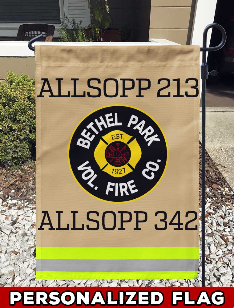 Bethel Park Vol Fire Co Uniform Personalized Garden Flag/Yard Flag 12 inches x 18 inches Twin-Side Printing- firefighter flag