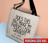 TEACHER BAG - DOES THIS BAG MAKE MY PAPERS LOOK GRADED? Personalize Bag