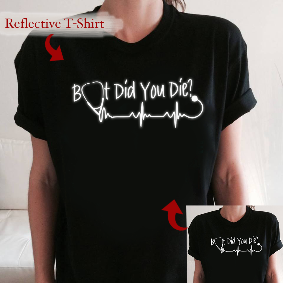 Reflective T-Shirt - But did you die ?
