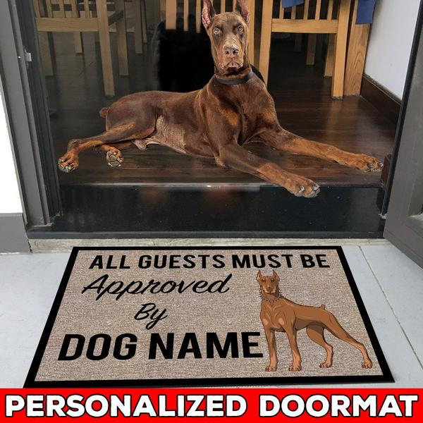 "All Guests Must Be Approved By Our Doberman Personalize Doormat 23.6"" x 15.7"""