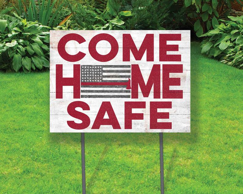 Come Home Safe Red Line Firefighter Yard Sign