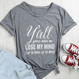 y'all gonna make me lost my mind t-shirt women fashion funny slogan cotton summer tops graphic tees vintage girl style t shirt