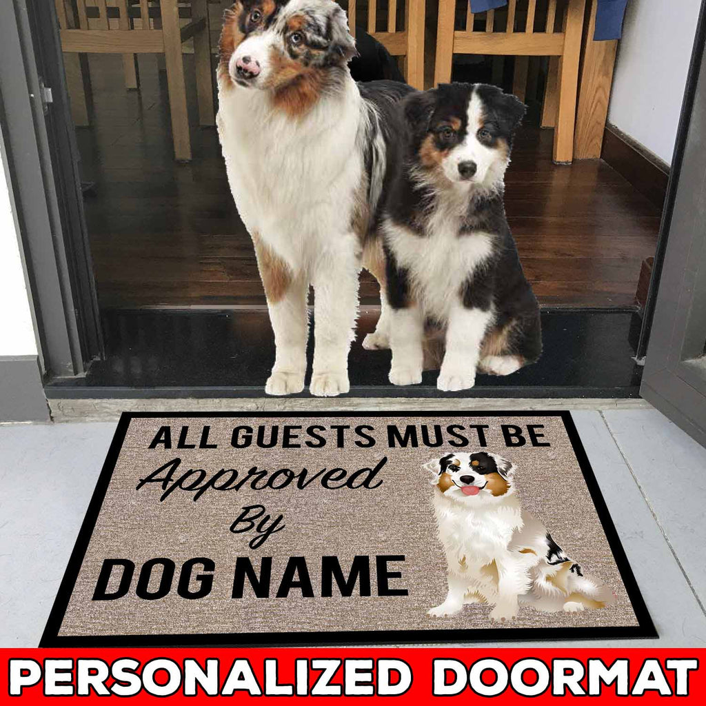 "All Guests Must Be Approved By Our Australian Shepherd Personalize Doormat 23.6"" x 15.7"""