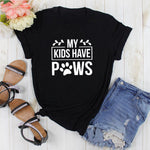 My Kids Have Paws T Shirt Crazy Dog Lady Dog Mom Gift Women Tees Tops