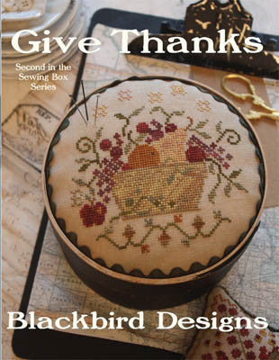 Give Thanks | Second in Sewing Box Series | Cross Stitch | Blackbird Designs