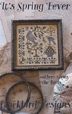 It's Spring Fever | Loose Feathers Series | Cross Stitch | Blackbird Designs