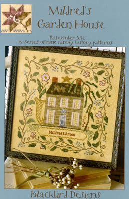 Mildred's Garden House Sampler | Remember Me | Cross Stitch | Blackbird Designs