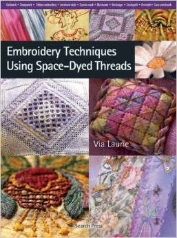 Embroidery Techniques Using Space-Dyed Threads | Via Laurie