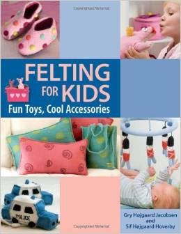 Felting for Kids | Martingale Press