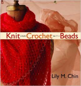 Knit and Crochet with Beads | Lily Chin
