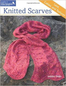 Knitted Scarves: Lace, Cables and Textures | Martingale Press