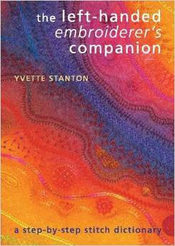 The Left-Handed Embroiderer's Companion: A Step-byStep Stitch Dictionary | Yvette Stanton