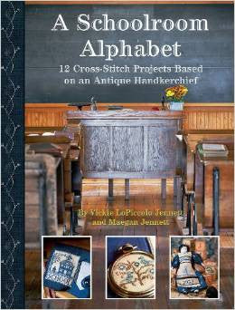 A Schoolroom Alphabet: Cross Stitch Projects Based on an Antique Handkerchief | Vickie Jennette