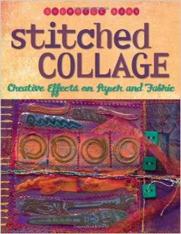 Stitched Collage: Creative Effects on Paper and Fabric | Sherrill Kahn