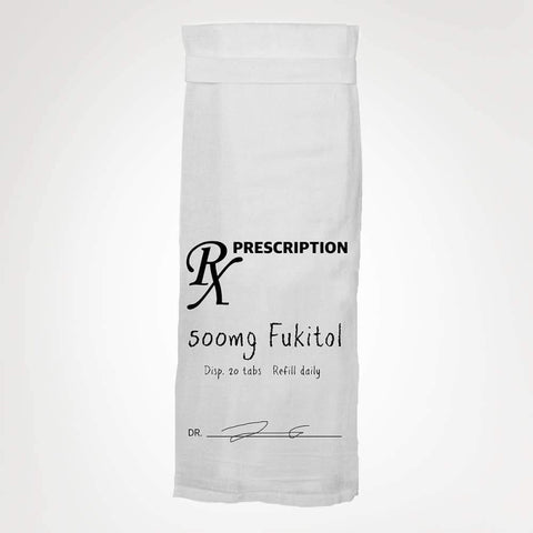 Rx Prescription, 500mg Fukitol - Flour Sack Towel