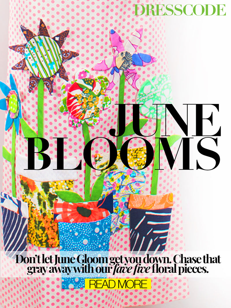DRESS CODE: JUNE BLOOMS