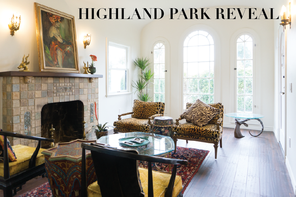 The Highland Park House Reveal