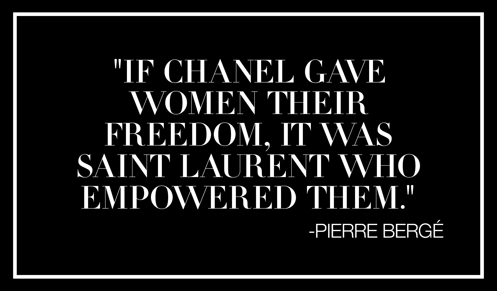 Dress Code Recess Los Angeles Yves Saint Laurent YSL QUOTES freedom chanel empowerment