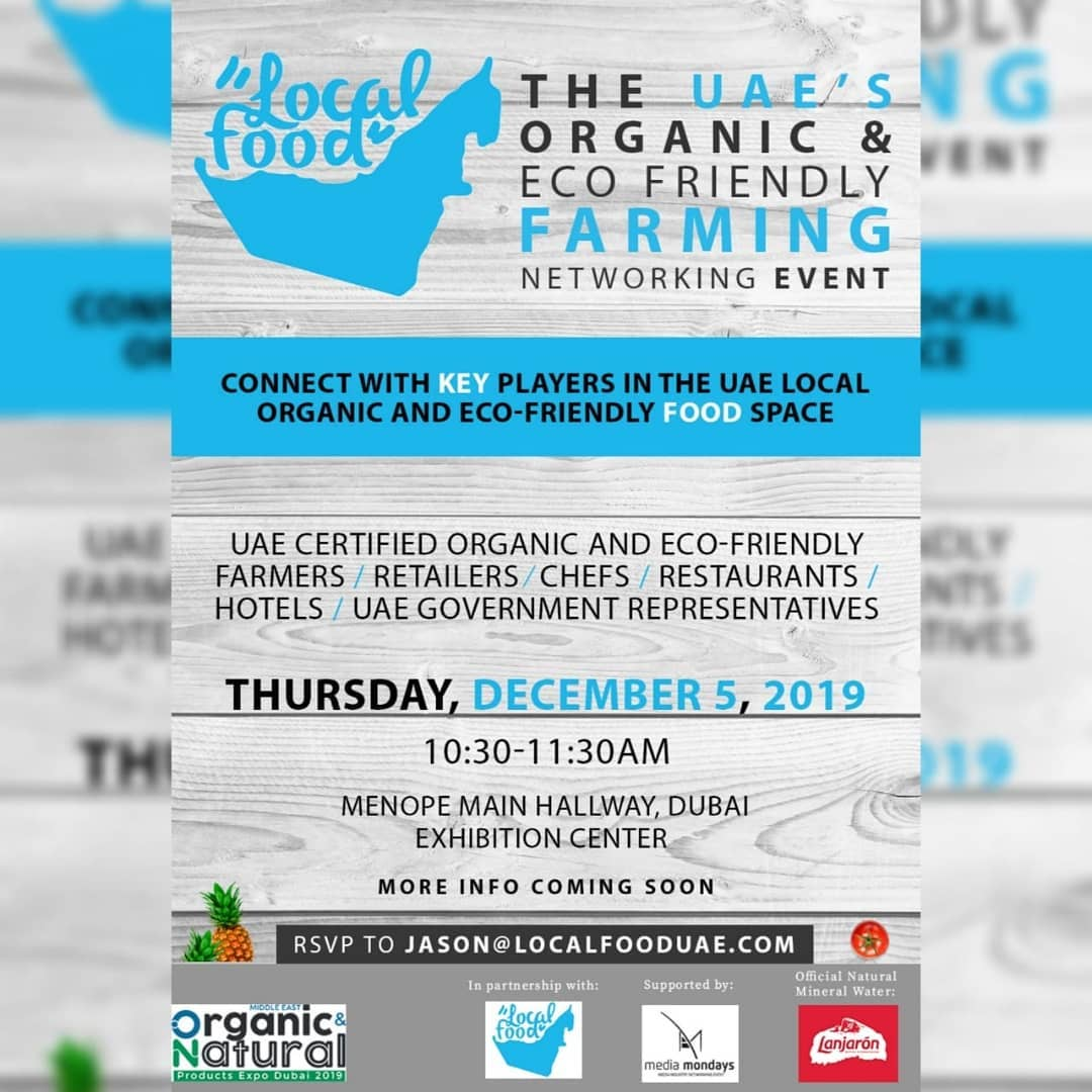 "UAE's organic and eco-friendly lovers at ""Local Food"" UAE in Dubai Thursday, December 5, 2019 10:30-11:30am MENOPE main hallway, Dubai Exhibition Center"